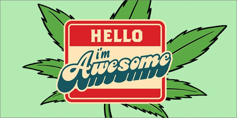 cannabis is awesome