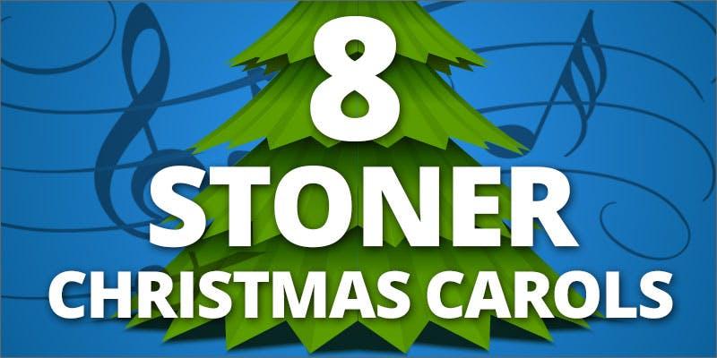 stoner christmas carols