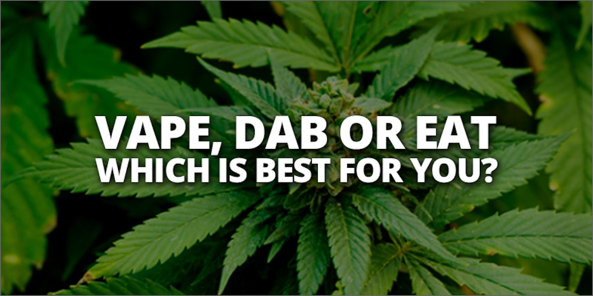Dabbing, Vaping, and Edibles: Which Is Best For You? | Herb