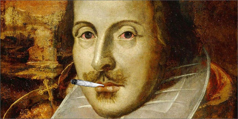 Shakespeare 10 Things Youll Understand If Youre A 20 Something Weed Smoker